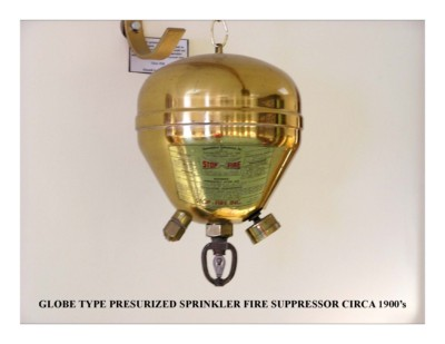Globe Type Pressurized Sprinkler Fire Suppressor Circa 1900s