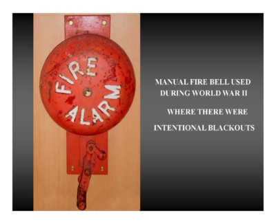 Manuel Fire Bell used during World War II [where there were intentional blackouts]