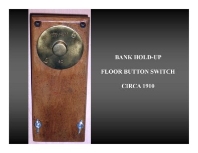 Bank Hold-Up Floor Button Switch (circa 1910)